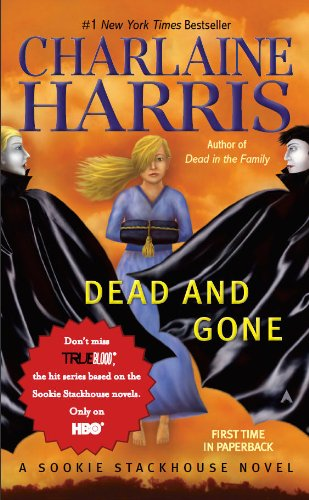 Dead and Gone: A Sookie Stackhouse Novel (Sookie Stackhouse/True Blood), Charlaine Harris