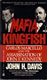 Mafia Kingfish: Carlos Marcello and the Assassination of John F. Kennedy