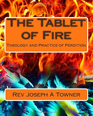 The Tablet of Fire: Theology and Practice of Perdition