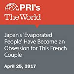 Japan's 'Evaporated People' Have Become an Obsession for This French Couple | Alina Simone