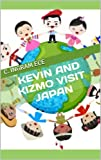 img - for Kevin and Kizmo Visit Japan (Geography, Culture and Travel for Children Book 1) book / textbook / text book