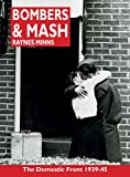 Raynes Minns Bombers and Mash: The Domestic Front 1939-45