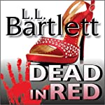 Dead in Red: The Jeff Resnick Mysteries, Book 2 (       UNABRIDGED) by L. L. Bartlett Narrated by Jordan Murphy