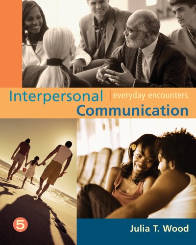 Interpersonal Communication: Everyday Encounters (Wadsworth Series in Communication Studies)