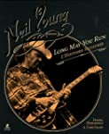 Neil Young : Long May You Run : l'his...