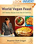 World Vegan Feast: 200 Fabulous Recip...
