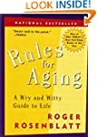 Rules for Aging: A Wry and Witty Guid...