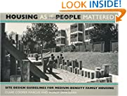 Housing As If People Mattered: Site Design Guidelines for Medium-Density Family Housing (California Series in Urban Development)