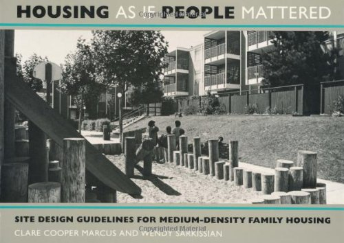 Housing As If People Mattered: Site Design Guidelines For Medium-Density Family Housing (California Series In Urban Development) front-998009