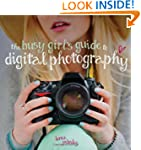 The Busy Girl's Guide to Digital Phot...