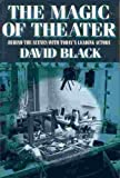 The Magic of Theater: Behind the Scenes With Today's Leading Actors (0025111558) by Black, David