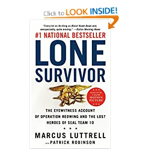 Lone Survivor: The Eyewitness Account of Operation Redwing and the Lost Heroes of SEAL Team 10 by Marcus Luttrell and Patrick Robinson