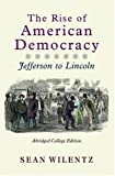 The Rise of American Democracy: The Crisis of the New Order, 1787-1815: College Edition, Volume I (v. 1) (0393930068) by Wilentz, Sean