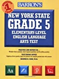img - for Barron's New York State Grade 5 Elementary-Level English Language Arts Test book / textbook / text book