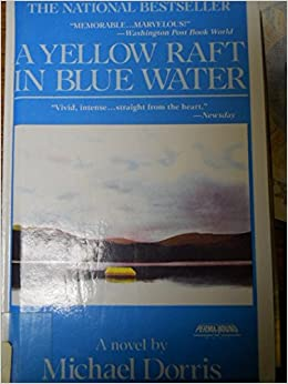 """a yellow raft in blue water essays This paper compares and contrasts two characters in the native american novel """"yellow raft in blue water"""" """"yellow raft in blue water get even a better essay."""