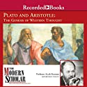 The Modern Scholar: Plato and Aristotle: The Genesis of Western Thought (       UNABRIDGED) by Aryeh Kosman