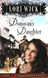 Donovan's Daughter (The Californians, Book 4) (0736919481) by Wick, Lori