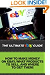 The Ultimate eBay Guide: How to make...