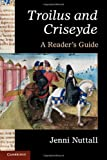 'Troilus and Criseyde': A Reader's Guide
