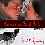 Redcoats and Sleigh Bells | Carol A. Spradling