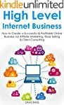 High Level Internet Business: How to...