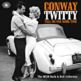 Tell Me One More Time - The MGM Rock N Roll Collectionby Conway Twitty