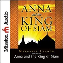 Anna and the King of Siam: The Book That Inspired the Musical and Film 'The King and I' (       UNABRIDGED) by Margaret Landon Narrated by Anne Flosnik
