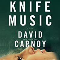 Knife Music (       UNABRIDGED) by David Carnoy Narrated by Kristoffer Tabori