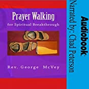 Prayer Walking for Spiritual Breakthrough | [George McVey]
