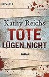 'Tote lügen nicht: Roman (Die Tempe-Brennan-Romane, Band 1)' von Kathy Reichs