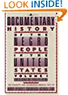 A Documentary History of the Negro People in the United States: From Colonial Times Through the Civil War (From the Colonial Times Through the Civil War)
