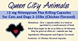 Queen City Animals 12 mg Nitenpyram Chicken Flavored Flea Killing Capsules for Cats and Little Dogs 2 - 25 Pounds. 12 Capsules. The Same Active Ingredient As the Major National Brand.
