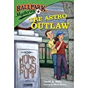 The Astro Outlaw: Ballpark Mysteries, Book 4 Audiobook by David A. Kelly Narrated by Marc Cashman