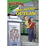 The Astro Outlaw: Ballpark Mysteries, Book 4 | David A. Kelly