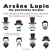 Two Hundred Thousand Francs Reward (The Confessions Of Arsène Lupin 1) | Maurice Leblanc
