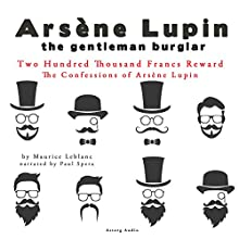 Two Hundred Thousand Francs Reward (The Confessions Of Arsène Lupin 1) Audiobook by Maurice Leblanc Narrated by Paul Spera