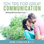 10 Tips for Great Communication: Easy Tools for Couples: Successful Relationships Studios | Diane Strausser