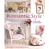 Romantic Style: Create a Beautiful Home with a Romantic Vintage Lookby Selina Lake