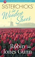 Sisterchicks in Wooden Shoes (Sisterchicks Series #8)