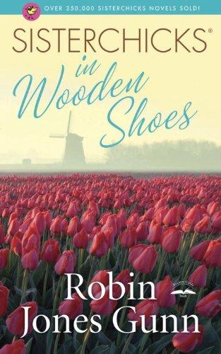 Image of Sisterchicks in Wooden Shoes (Sisterchicks Series #8)