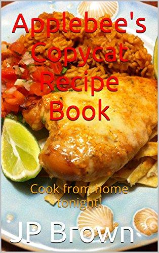 applebees-copycat-recipe-book-cook-from-home-tonight