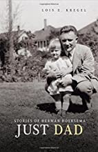 Just Dad: Stories of Herman Hoeksema by Lois…