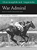 War Admiral: Man OWars Greatest Son (Thoroughbred Legends (Unnumbered))
