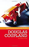 Douglas Coupland (Contemporary World Writers) (Contemporary American & Canadian Writers)