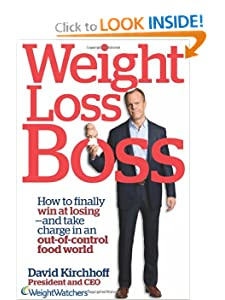 Weight Loss Boss: How to Finally Win at Losing–and Take Charge in an Out-of-Control Food World [Kindle Edition] — by David Kirchhoff