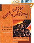 Home Coffee Roasting, Revised, Update...