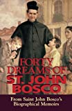 img - for Forty Dreams Of St. John Bosco: From St. John Bosco's Biographical Memoirs book / textbook / text book