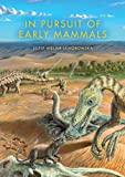 In Pursuit of Early Mammals (Life of the Past)