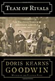Team of Rivals: The Political Genius of Abraham Lincoln (0684824906) by Doris Kearns Goodwin