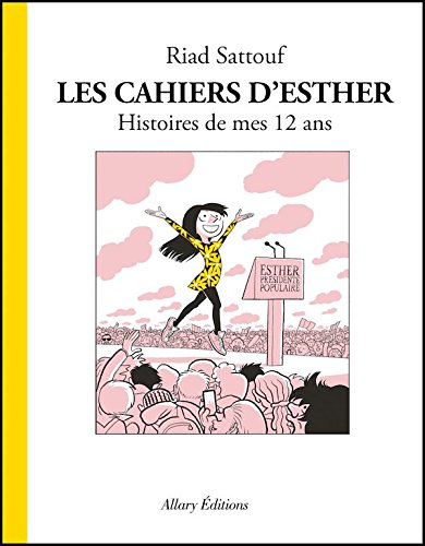 Les cahiers d'Esther, Tome 3 : Histoires de mes 12 ans  [Riad Sattouf] (Tapa Dura)
